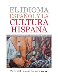 Cover El Idioma Español Y La Cultura Hispana