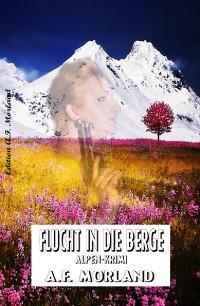 Cover Flucht in die Berge: Alpen-Krimi