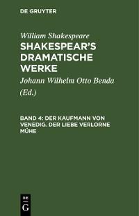 Cover Der Kaufmann von Venedig. Der Liebe verlorne Mühe