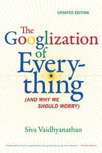 Cover The Googlization of Everything