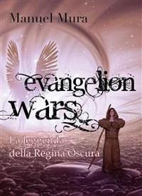 Cover Evangelion Wars - La leggenda della Regina Oscura