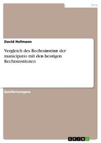 Cover Vergleich des Rechtsinstitut der manicipatio mit den heutigen Rechtsinstituten