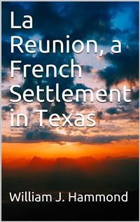 Cover La Reunion, a French Settlement in Texas