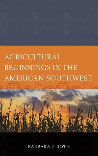 Cover Agricultural Beginnings in the American Southwest