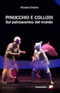 Cover Pinocchio e Collodi sul palcoscenico del mondo