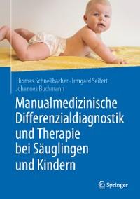 Cover Manualmedizinische Differenzialdiagnostik und Therapie bei Säuglingen und Kindern