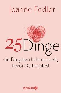 Cover 25 Dinge, die Du getan haben musst, bevor Du heiratest