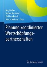 Cover Planung koordinierter Wertschöpfungspartnerschaften