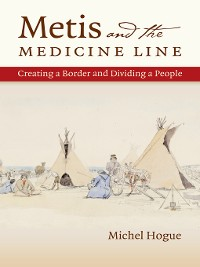 Cover Metis and the Medicine Line
