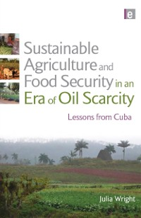Cover Sustainable Agriculture and Food Security in an Era of Oil Scarcity