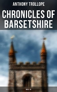 Cover Chronicles of Barsetshire: Book 1-6