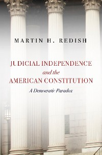 Cover Judicial Independence and the American Constitution
