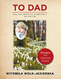 Cover To Dad—Polish Officer Murdered in Katyn
