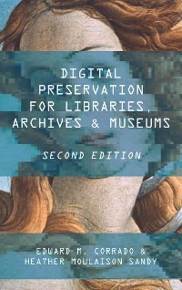 Cover Digital Preservation for Libraries, Archives, and Museums