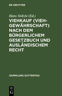 Cover Viehkauf (Viehgewährschaft) nach dem Bürgerlichem Gesetzbuch und ausländischem Recht