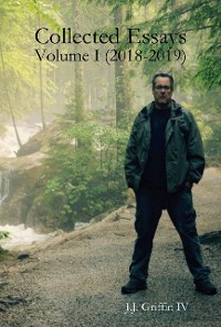 Cover Collected Essays: Volume I (2018-2019)