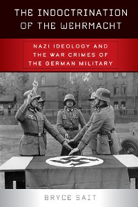 Cover The Indoctrination of the Wehrmacht