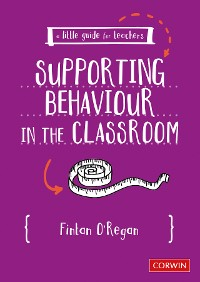 Cover A Little Guide for Teachers: Supporting Behaviour in the Classroom