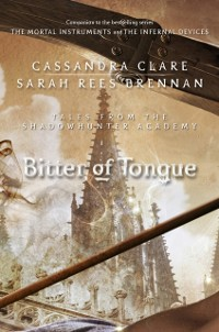 Cover Bitter of Tongue (Tales from the Shadowhunter Academy 7)