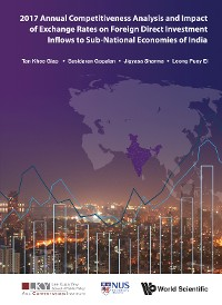 Cover 2017 Annual Competitiveness Analysis And Impact Of Exchange Rates On Foreign Direct Investment Inflows To Sub-national Economies Of India