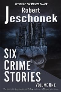 Cover Six Crime Stories Volume One
