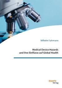 Cover Medical Device Hazards und ihre Einflüsse auf Global Health