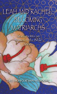 Cover Leah and Rachel, Becoming Matriarchs