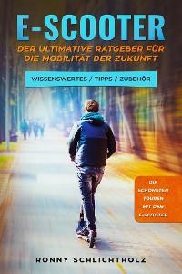 Cover E-Scooter - Der ultimative Ratgeber für die Mobilität der Zukunft