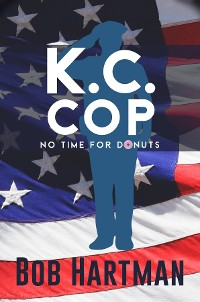 Cover K.C. Cop No Time for Donuts