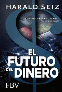 Cover El Futuro del Dinero