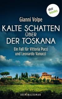 Cover Kalte Schatten über der Toskana: Ein Fall für Vittoria Pucci und Leonardo Vanucci - Band 1