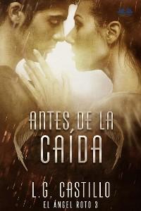 Cover Antes De La Caída: El ángel roto 3