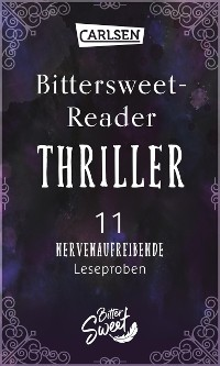 Cover Bittersweet-Reader Thriller: 11 nervenaufreibende Leseproben