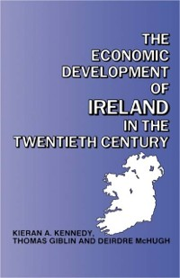 Cover Economic Development of Ireland in the Twentieth Century