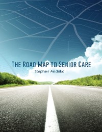 Cover The Road Map to Senior Care
