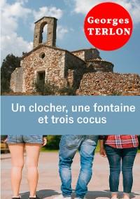 Cover Un clocher, une fontaine et trois cocus