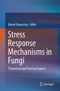 Cover Stress Response Mechanisms in Fungi