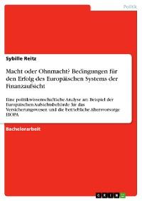 Cover Macht oder Ohnmacht? Bedingungen für den Erfolg des Europäischen Systems der Finanzaufsicht