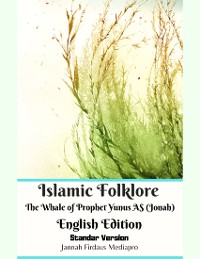 Cover Islamic Folklore the Whale of Prophet Yunus As (Jonah) English Edition Standar Version