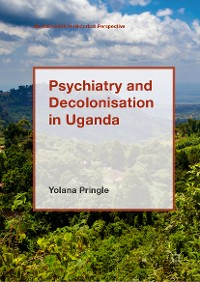 Cover Psychiatry and Decolonisation in Uganda