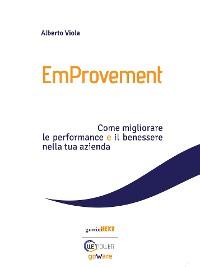 Cover EmProvement. Come migliorare le performance e il benessere nella tua azienda