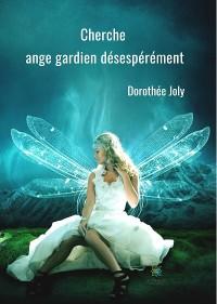 Cover Cherche ange gardien désespérément