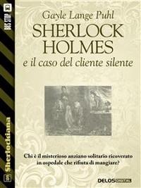 Cover Sherlock Holmes e il caso del cliente silente