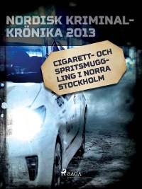 Cover Cigarett- och spritsmuggling i norra Stockholm