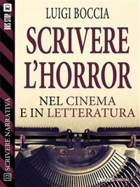 Cover Scrivere l'horror - Nel cinema e nella letteratura