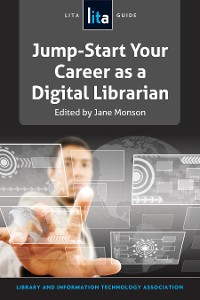 Cover Jump-Start Your Career as a Digital Librarian