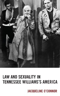 Cover Law and Sexuality in Tennessee Williams's America