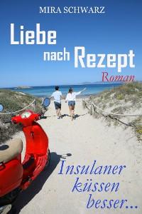 Cover Liebe nach Rezept - Insulaner küssen besser