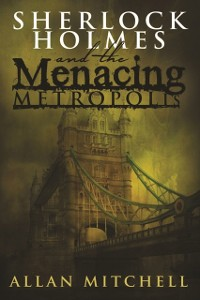 Cover Sherlock Holmes and The Menacing Metropolis
