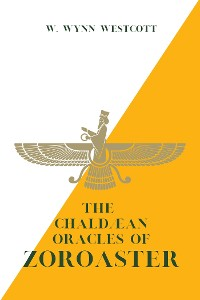 Cover The Chaldæan Oracles of ZOROASTER